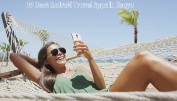 10 Best Android Travel Apps to Download for Travelling in Kenya