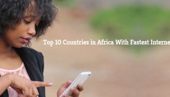Top 10 Countries in Africa With Fastest Internet Speeds 2020